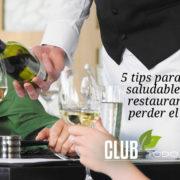 5 tips muy buenos para comer saludable en un restaurante sin perder el estilo